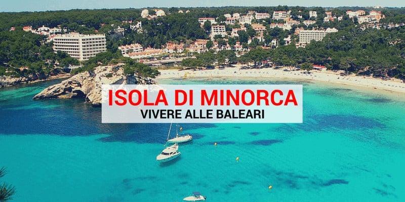 Vivere alle Baleari Isola di Minorca