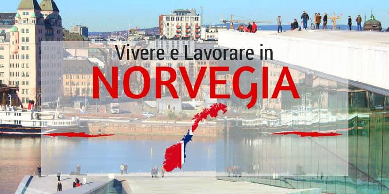 trasferirsi vivere e lavorare in norvegia