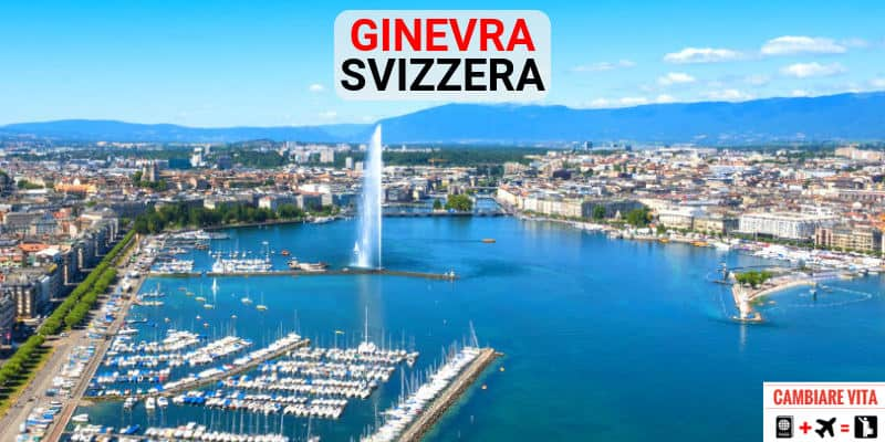 Vivere Lavorare a Ginevra Svizzera