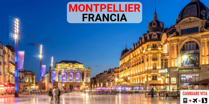 Lavorare Vivere Montpellier Francia