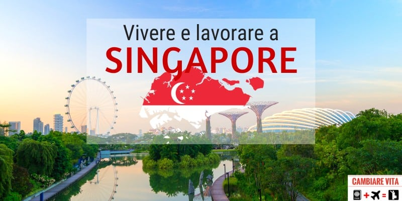 Vivere Lavorare a Singapore