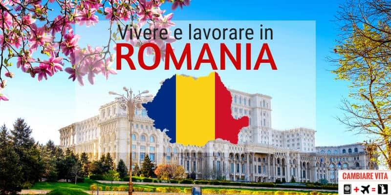 lavorare vivere in Romania