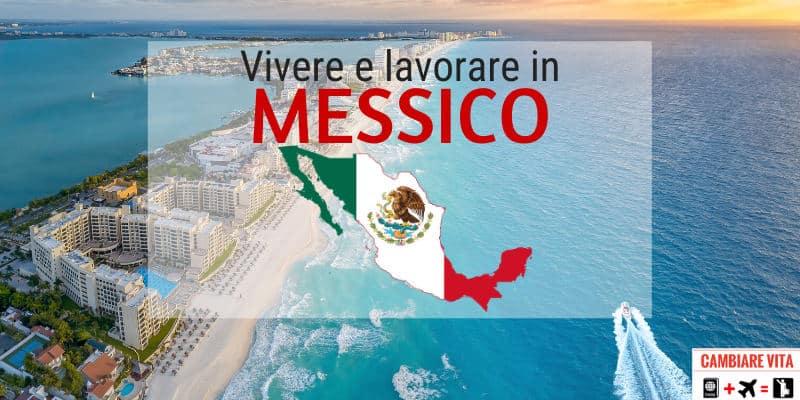 Vivere Lavorare in Messico