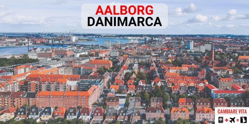 Lavorare Vivere Aalborg Danimarca