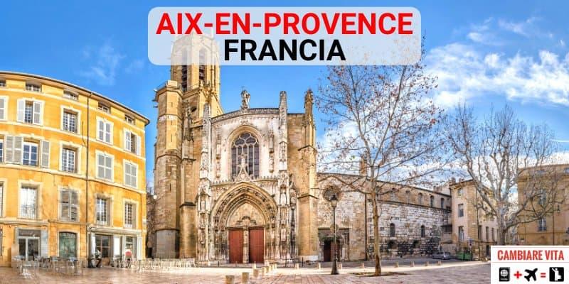 Lavorare Vivere a Aix-en-Provence Francia